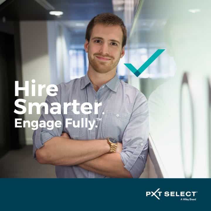 PXT Select: Hire Smarter. Engage Fully.